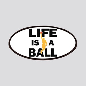 Life Is A Ball Basketball Patches