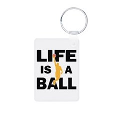 Life Is A Ball Basketball Aluminum Photo Keychain