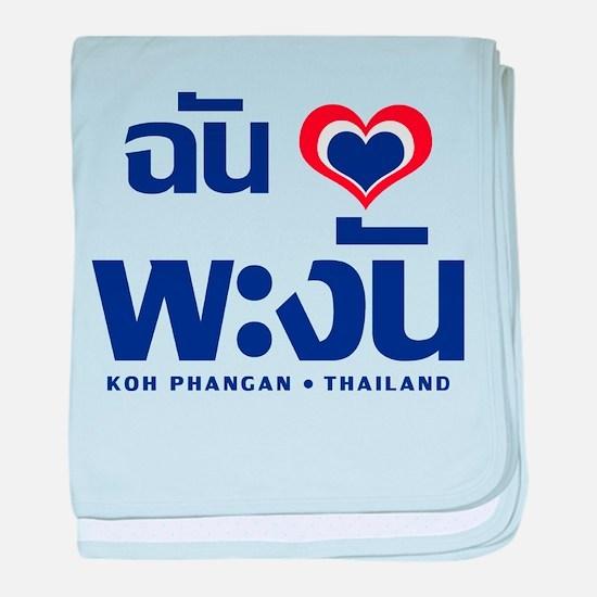 I Love (Heart) Koh Phangan, Thailand baby blanket