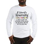 Liberal Diversity Long Sleeve T-Shirt