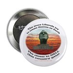 Liberal Hell on Earth Button
