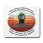 Liberal Hell on Earth Mousepad