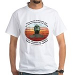 Liberal Hell on Earth White T-Shirt