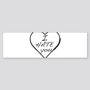I hate you Love Sticker (Bumper)