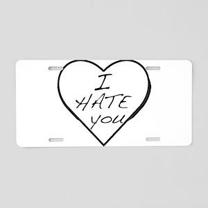 I hate you Love Aluminum License Plate