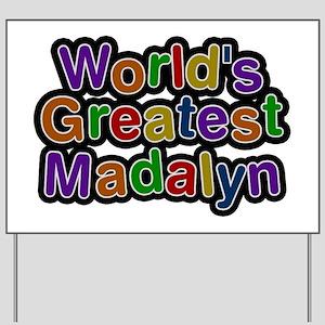 World's Greatest Madalyn Yard Sign