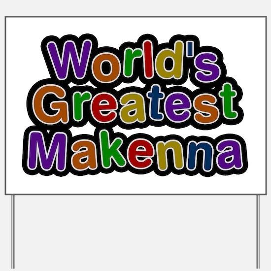 World's Greatest Makenna Yard Sign