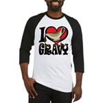 I Love Gravy Baseball Jersey