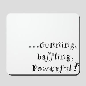 Cunning, baffling, powerful! Mousepad