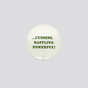 CUNNING,BAFFLING,POWERFUL! Mini Button