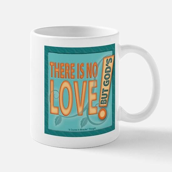 ACIM-There is no love but God's Mug