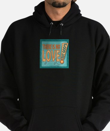 ACIM-There is no love but God's Hoodie (dark)