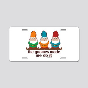 The Gnomes Made Me Do It Aluminum License Plate