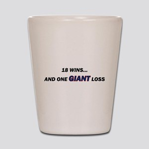 one GIANT loss Shot Glass