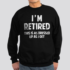 I'M RETIRED Sweatshirt (dark)