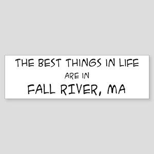 Best Things in Life: Fall Riv Bumper Sticker