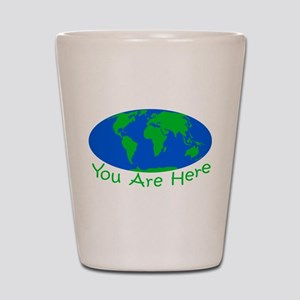 Earth Day You Are Here Shot Glass