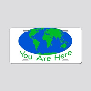 Earth Day You Are Here Aluminum License Plate