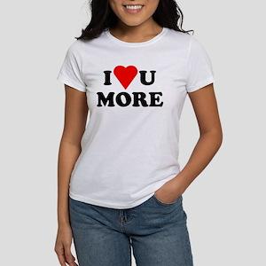 I Love You More shirt Women's T-Shirt