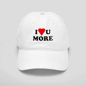 I Love You More shirt Cap