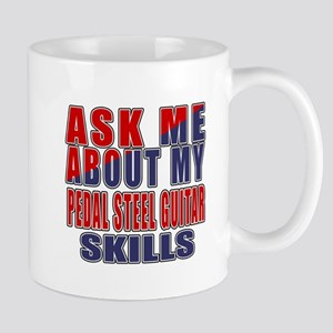 Ask About My Pedal Steel Guitar 11 oz Ceramic Mug