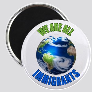 We Are All Immigrants Magnet