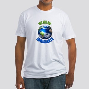 We Are All Immigrants Fitted T-Shirt