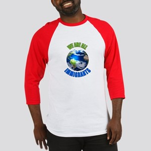 We Are All Immigrants Baseball Jersey