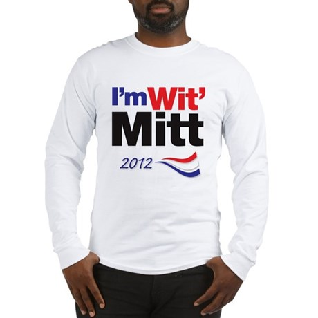 I'm Wit' Mitt Long Sleeve T-Shirt