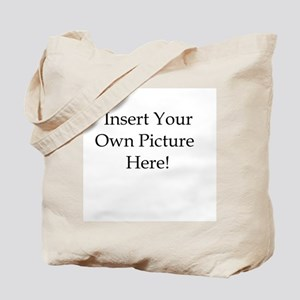 Upload your own picture Tote Bag