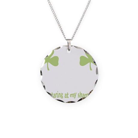 Stop Staring at my Shamrocks Necklace Circle Charm