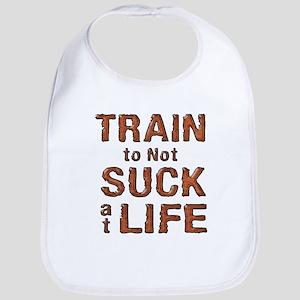 Train to not Suck at Life Bib