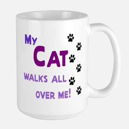 My Cat Walks All Over Me Shir Large Mug