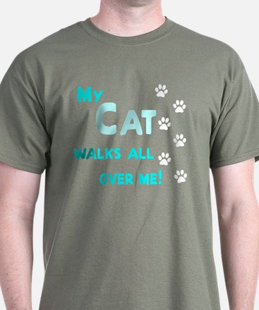 My Cat Walks All Over Me Shir T-Shirt
