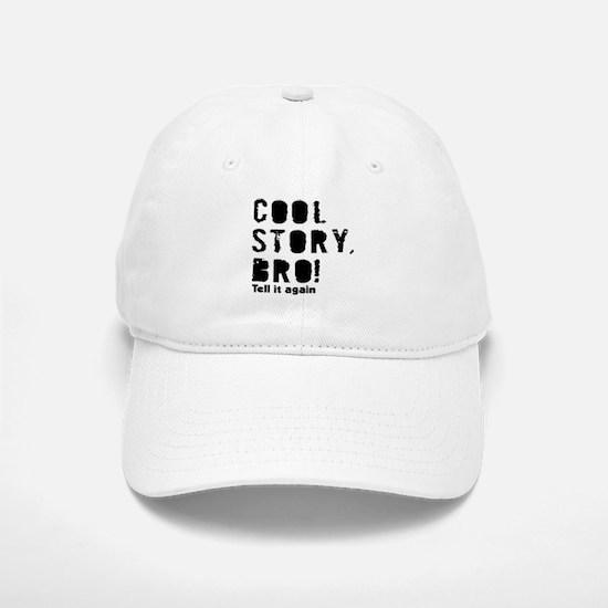 Cool story bro tell it again Baseball Baseball Cap