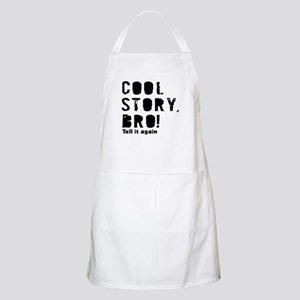 Cool story bro tell it again Apron