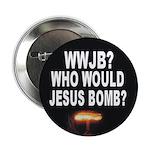 Who Would Jesus Bomb? Anti-War Button