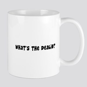 what the dealio Mug
