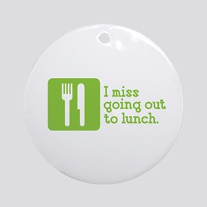 I Miss Lunch Ornament (Round)