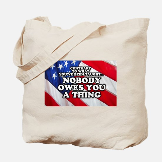 Nobody Owes You A Thing Tote Bag