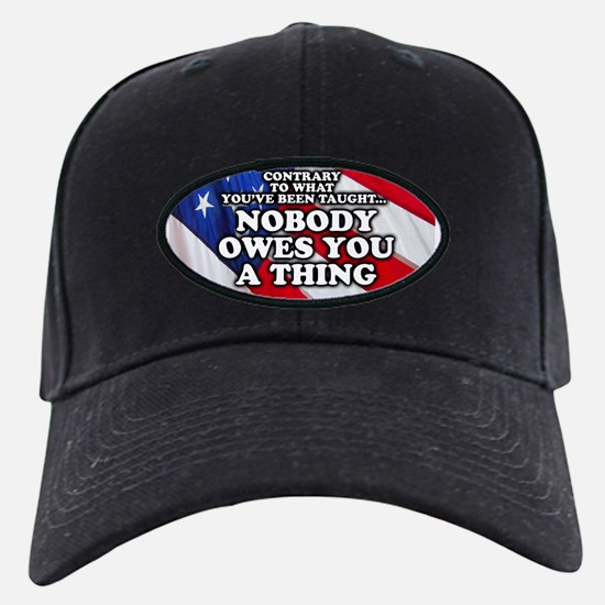 Nobody Owes You A Thing Baseball Hat