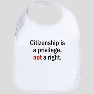 Citizenship is a privilege Bib