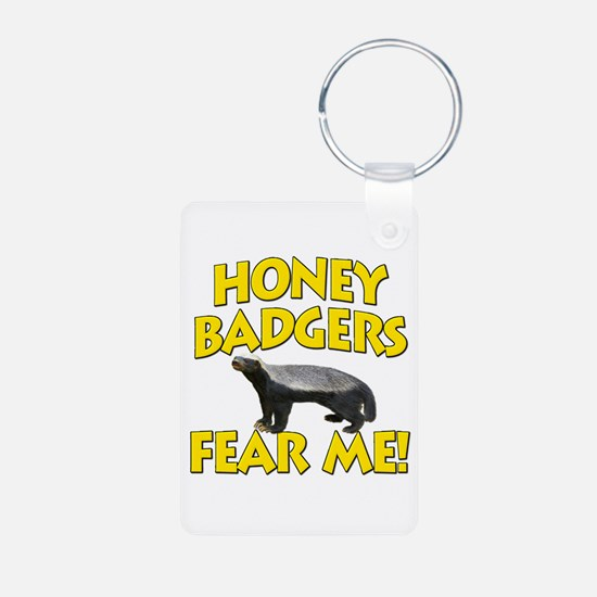 Honey Badgers Fear Me! Keychains