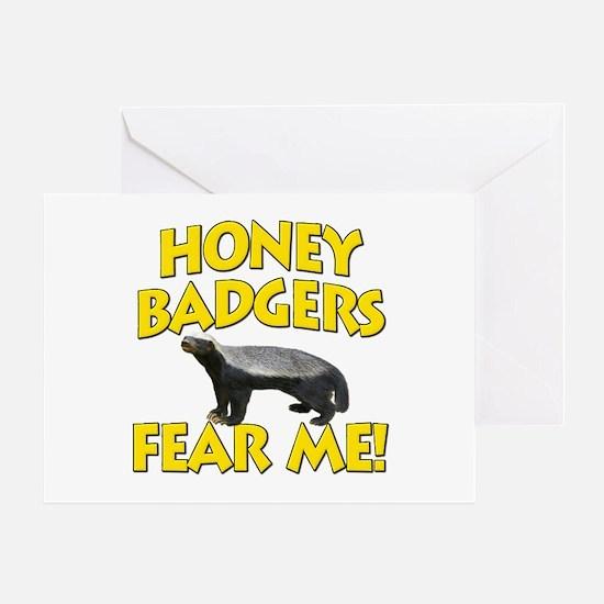 Honey Badgers Fear Me! Greeting Card