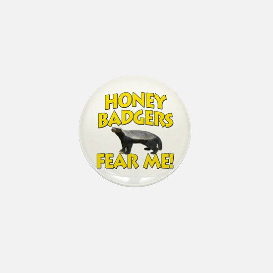 Honey Badgers Fear Me! Mini Button (100 pack)