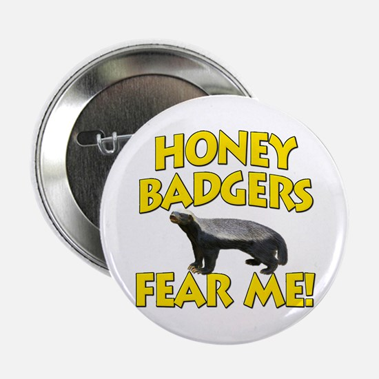 """Honey Badgers Fear Me! 2.25"""" Button (10 pack)"""