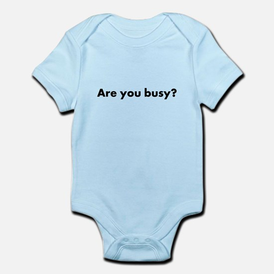 Are you busy? Infant Bodysuit