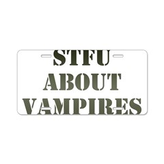 STFU About Vampires Aluminum License Plate