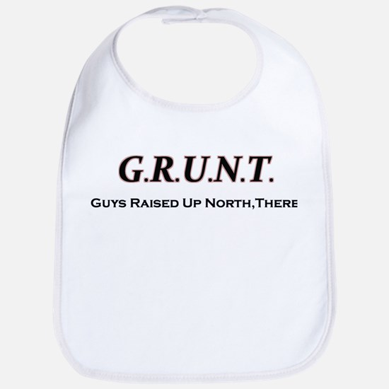 "Baby ""Guys Raised Up North There""(GRUNT)"
