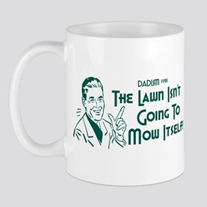 Dadism - The Lawn Isn't Going To Mow Itself Mug